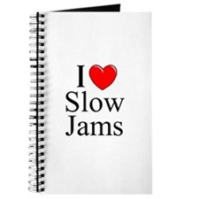 """I Love (Heart) Slow Jams"" Journal"