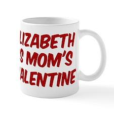 Elizabeths is moms valentine Mug