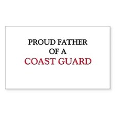Proud Father Of A COAST GUARD Rectangle Decal
