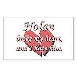 Nolan broke my heart and I hate him Sticker (Recta