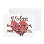 Nolan broke my heart and I hate him Greeting Cards