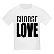 CHOOSE LOVE T-Shirt