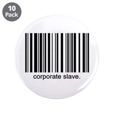 "Corporate Slave 3.5"" Button (10 pack)"