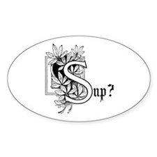 Sup? Oval Decal