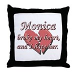 Monica broke my heart and I hate her Throw Pillow