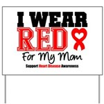 I Wear Red Mom Yard Sign