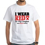 I Wear Red Daughter White T-Shirt