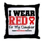 I Wear Red Daughter Throw Pillow