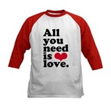 ALL YOU NEED IS LOVE! Tee