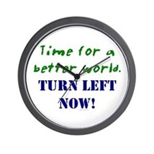 Better World, TURN LEFT NOW! Wall Clock