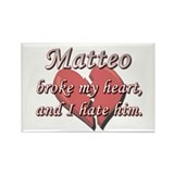 Matteo broke my heart and I hate him Rectangle Mag