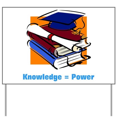Knowledge is Power Yard Sign