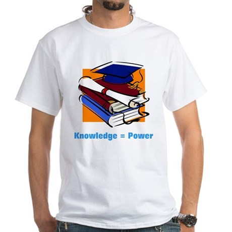 Knowledge is Power White T-Shirt