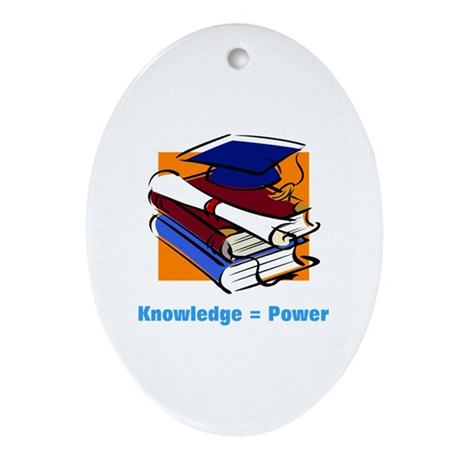Knowledge is Power Oval Ornament