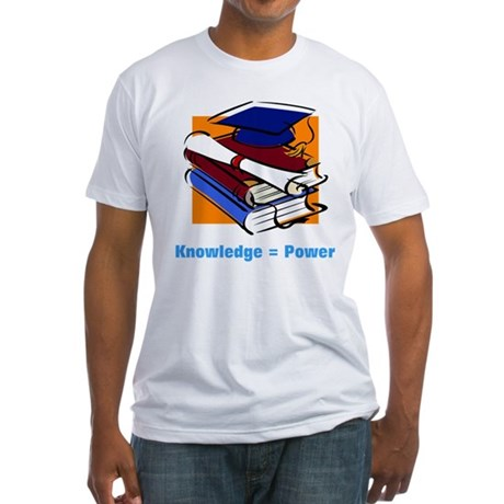 Knowledge is Power Fitted T-Shirt