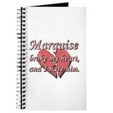 Marquise broke my heart and I hate him Journal