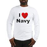 I Love Navy (Front) Long Sleeve T-Shirt