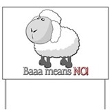 Baaa means NO! Yard Sign