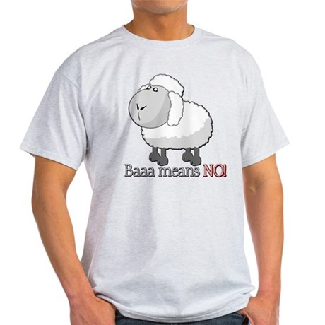 Baaa means NO! Light T-Shirt