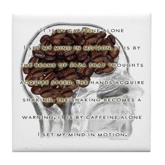 Caffeine Mantra: Tile Coaster