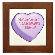 Valentine? I MARRIED Mine! Framed Tile
