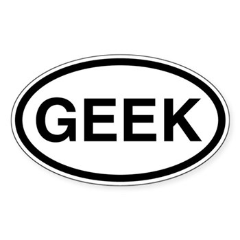 Geek Oval Sticker | Gifts For A Geek | Geek T-Shirts