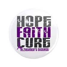 "HOPE FAITH CURE Alzheimer's Disease 3.5"" Button"