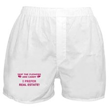 I Prefer Real Estate! Boxer Shorts