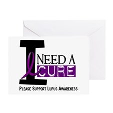 I Need A Cure LUPUS Greeting Card