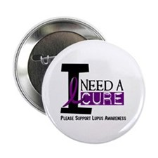 "I Need A Cure LUPUS 2.25"" Button (10 pack)"