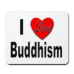 I Love Buddhism Mousepad
