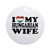 I Love My Hungarian Wife Ornament (Round)