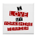 I Love My Yorkshire Terrier Tile Coaster