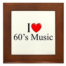 """I Love (Heart) 60's Music"" Framed Tile"
