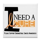 I Need A Cure ENDOMETRIAL CANCER Tile Coaster
