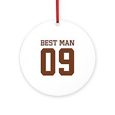Best Man 09 Ornament (Round)