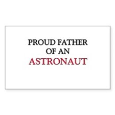 Proud Father Of An ASTRONAUT Rectangle Decal