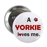 A Yorkie Loves Me Button