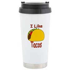 I Like Tacos Ceramic Travel Mug