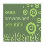 &quot;Keep Brownwood Beautiful&quot; Tile Coaster