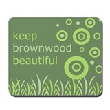 &quot;Keep Brownwood Beautiful&quot; Mousepad