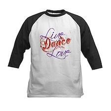 Live, Love, Dance Tee