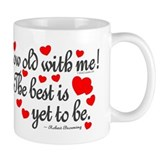 Grow Old With Me Coffee Mug