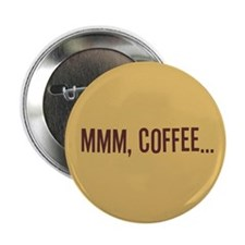 "Mmm Coffee 2.25"" Button"