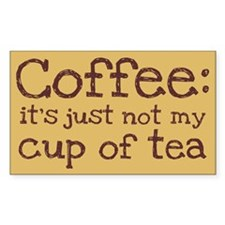 Not My Cup Of Tea Rectangle Sticker 10 pk)