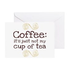 Not My Cup Of Tea Greeting Card