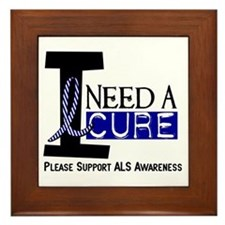 I Need A Cure ALS Framed Tile