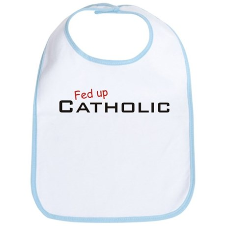 Fed up Catholic Bib