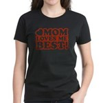 Mom Loves Me Best Women's Dark T-Shirt