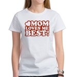 Mom Loves Me Best Women's T-Shirt